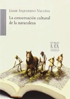 http://www.amazon.es/Conservacion-cultural-naturaleza-Izquierdo-Vallina/dp/8483674130/ref=sr_1_2/278-2236048-3259948?ie=UTF8&qid=1402864953&sr=8-2&keywords=jaime+izquierdo+vallina